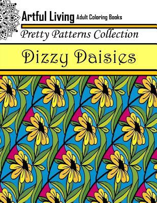 Dizzy Daisies: Adult Coloring Book by Artful Living