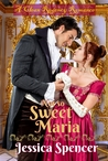 Not So Sweet Maria by Jessica Spencer