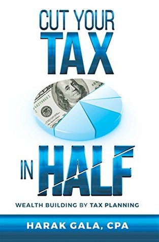 Cut Your Tax In Half: Wealth Building By Tax Planning