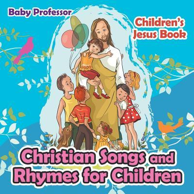Christian Songs and Rhymes for Children Children's Jesus Book