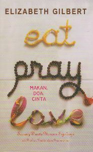 Eat, Pray, Love - Makan, Doa, Cinta