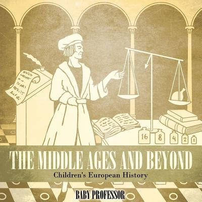 The Middle Ages and Beyond Children's European History