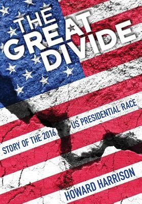 The Great Divide: Story of the 2016 U.S. Presidential Race EPUB