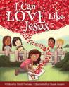 I Can Love Like Jesus by Heidi Poelman