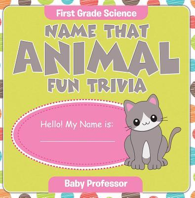First Grade Science: Name That Animal Fun Trivia