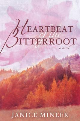 Heartbeat of the Bitterroot