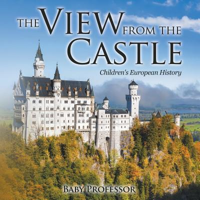 The View from the Castle Children's European History