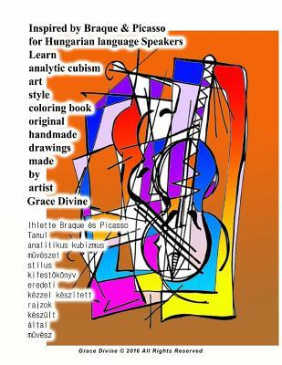 Inspired by Braque & Picasso for Hungarian Language Speakers Learn Analytic Cubism Art Style Coloring Book Original Handmade Drawings Made by Artist Grace Divine