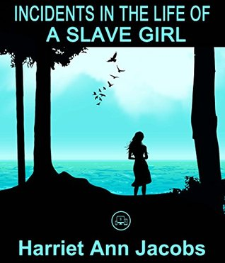 Incidents In The Life Of A Slave Girl: FREE Narrative Of The Life Of Frederick Douglass By Frederick Douglas, 100% Formatted, Illustrated - JBS Classics (100 Greatest Novels of All Time Book 53)