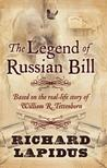 The Legend of Russian Bill: Based on the Real-Life Story of William R. Tettenborn