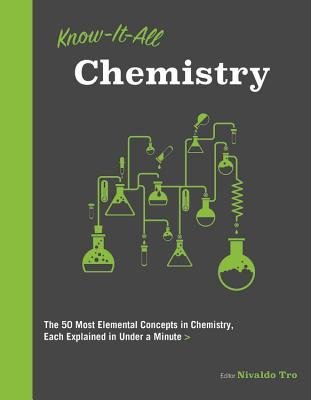 Know It All Chemistry: The 50 Most Elemental Concepts in Chemistry, Each Explained in Under a Minute
