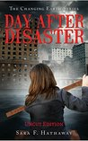 Day After Disaster: Uncut Edition (The Changing Earth Series Book 1)
