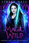 Magic Wild (Dragon's Gift: The Seeker #4)