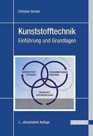 Kunststofftechnik by Christian Bonten