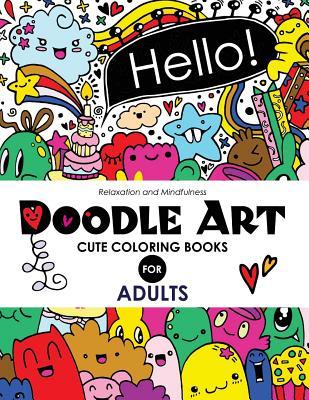 Doodle Art Cute Coloring Books for Adults and Girls: The Really Best Relaxing Colouring Book for Girls 2017 (Cute, Animal, Dog, Cat, Elephant, Rabbit, Owls, Bears, Kids Coloring Books Ages 2-4, 4-8, 9-12)