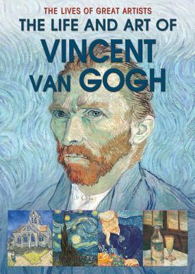 The Life and Art of Vincent Van Gogh