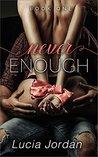 Never Enough by Lucia Jordan