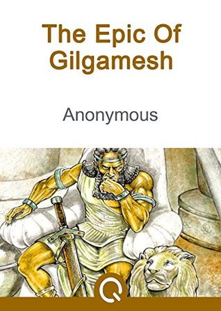 The Epic Of Gilgamesh: FREE The Iliad, Illustrated [Quora Media] (100 Greatest Novels of All Time Book 44)