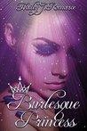 Burlesque Princess by Hailey J. Romance