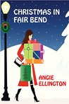 Christmas in Fair Bend by Angie Ellington