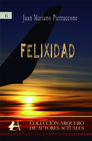 Portada del libro Felixidad, de Juan Mariano Pietraccone