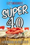 Super 40 by Lucy Woodhull