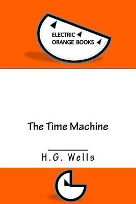 The Time Machine: Includes Fresh-Squeezed MLA Style Citations for Scholarly Secondary Sources, Peer-Reviewed Journal Articles and Critical Essays
