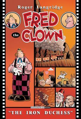 "Fred The Clown In... ""The Iron Duchess"""