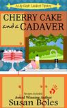 Cherry Cake and a Cadaver by Susan  Boles