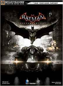 Batman: Arkham Knight Signature Series Guide por Brady Games