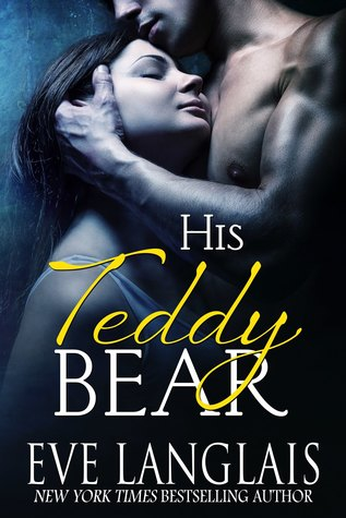 Ebook His Teddy Bear by Eve Langlais TXT!