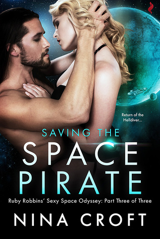 Saving the Space Pirate (Ruby Robbins Sexy Space Odyssey, #3)