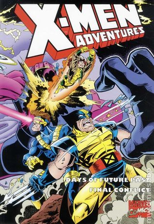 X-Men Adventures: Days of Future Past and Final Conflict