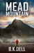 Mead Mountain - an Inspiring Christian Novel by B.K. Dell