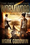 Wormwood (The Days of Elijah #2)