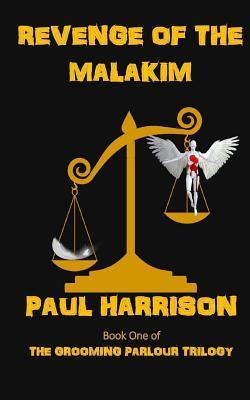 Revenge of the Malakim by Paul Harrison