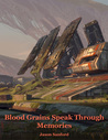Blood Grains Speak Through Memories cover