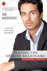 Playing the Spanish Billionaire by M.K. Meredith