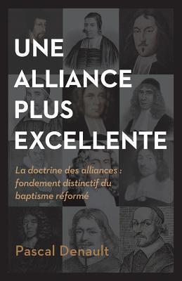 Une alliance plus excellente by Pascal Denault