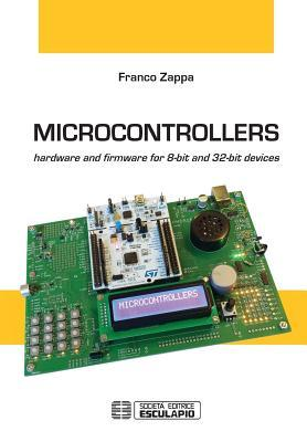 Microcontrollers: Hardware and Firmware for 8-Bit and 32-Bit Devices