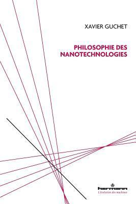 Philosophie Des Nanotechnologies por Xavier Guchet