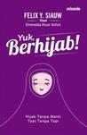 Yuk, Berhijab! by Felix Y. Siauw