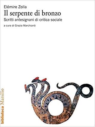 Il serpente di bronzo: Scritti antesignani di critica sociale