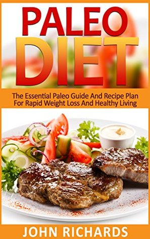 Paleo Diet: The Essential Paleo Guide And Recipe Plan For
