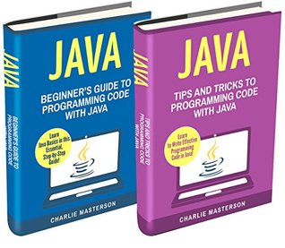 Java: 2 Books in 1: Beginner's Guide + Tips and Tricks to Programming Code with Java