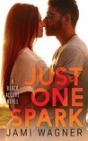 Just One Spark (Black Alcove, #5)