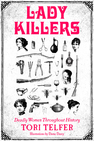 Lady Killers: A Compendium by Tori Telfer