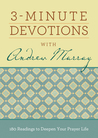 3-Minute Devotions with Andrew Murray: 180 Readings to Deepen Your Prayer Life