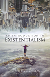 An Introduction to Existentialism by Robert G. Olson