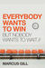 Everybody Wants to Win: But Nobody Wants to Wait
